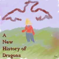 A New History Of Dragons by SerraTsunami