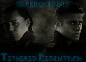 Supernatural: Tethered Redemption - Chapter 2 by maqeurious