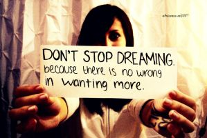 Don't Stop Dreaming by abrianna-m