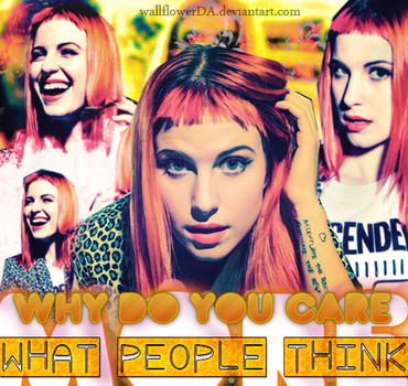 Why do you care what people think by wallflowerDA