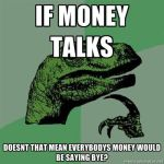if money talks by mrawsomeness