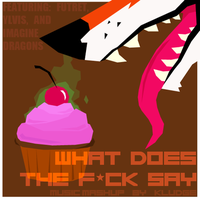WHAT DOES THE F*CK SAY by Kludges