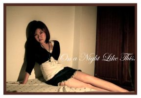 On a Night Like This by nHieY