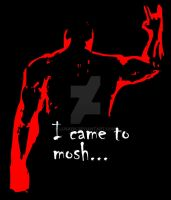 I Came To Mosh by Lusaen