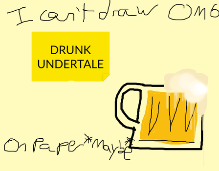 Drunk Undertale! by DankMemesAndTrash