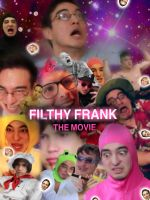 Filthy Frank The MOVIE by TheSkittles22