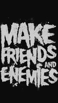 Make friends and enemies by Libelinha77