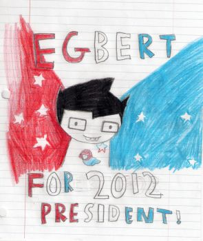 John Egbert for President~ by emma9953ff7