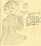 Out Of Your League by ParzifalsJudgment