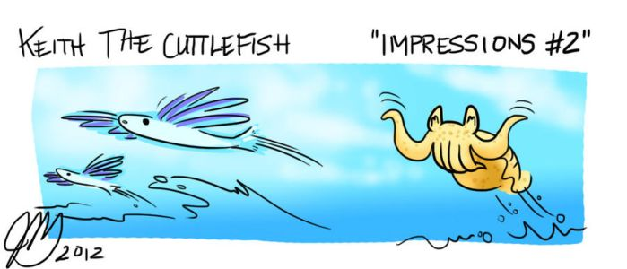 Keith the Cuttlefish 11- Impressions #2 by key-0