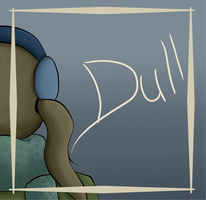 Dull by Funsized-Not-Short