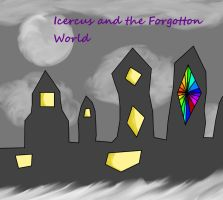 Icercus The Forgotten World by goicesong1