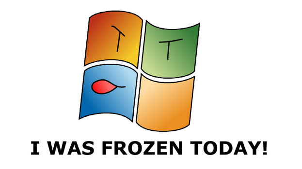 I was frozen today(windows) by WindyThePlaneh