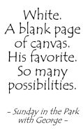 Possibilities - Sunday in the Park with George by wordboy