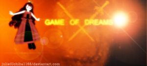 Game Of Dreams: More Concept by julietUchiha1165