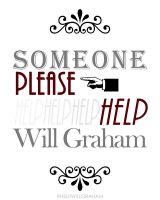 Someone Please Help Will Graham by jrweinman