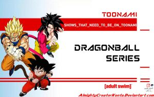 Dragonball Series needs to be back on Toonami by CreativeArtist-Kenta