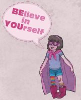 BElieve in YOUrself. by julv