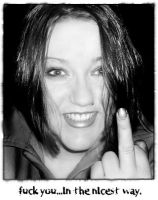 fuck you...in the nicest way. by houseofleaves