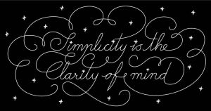 Simplicity is The Clarity of Mind by Forglam