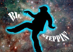 Big Steppin Through Space by GACandTLKfan