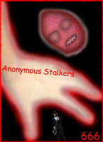 Anonymous Stalkers by BlindBirdWatcher