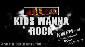 KWFM.net _ KIDS WANNA ROCK by KWFMdotnet
