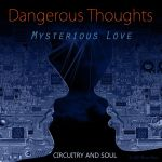 Dangerous Thoughts - For Music by CircuitryAndSoul