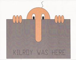 Kilroy Was Here by TueuEnSerie