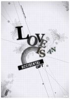 Love is an accidental gift by mujiri