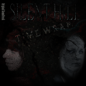 OST Silent Hill: Time Wrap by maximustime