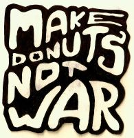 Make Donuts Not War by Egao14