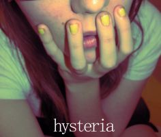hysteria. by Drea-theBeatle