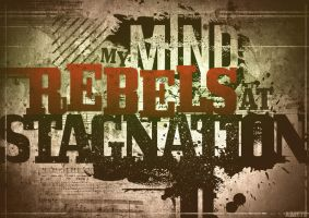 My mind rebels at stagnation by thenota