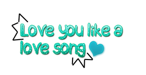 png text love you like a love song by tiinatizzy