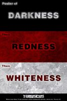Darkness, Redness, Whiteness by cyspence