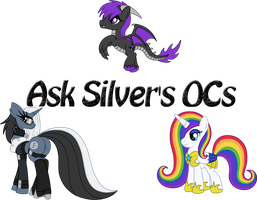~Ask Silver (and Raver's) MLP OCs~ by SilverRomance