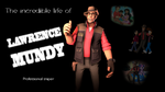 The incredible life of Lawrence Mundy by ZeFrenchM