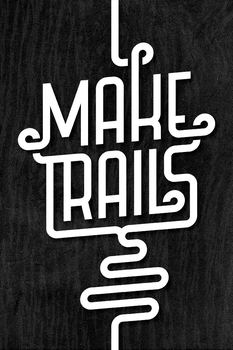 MAKE TRAILS by michaelspitz