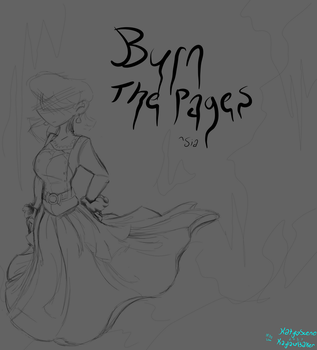 Burn The Pages by KatyScene