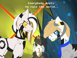 ''Everybody Wants to Rule the World'' by Nightmare-Moon222