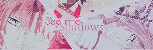 See me in Shadows -Signature- by xxxypdesignxxx