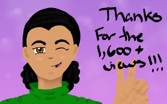 Thanks for the 1600+ Views by NiaSoPurdy