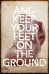 Keep Your Feet On The Ground by DrewDahlman