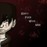 Dont fuck with me by Ashben11