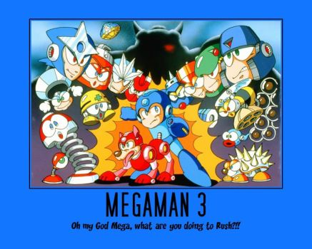 Megaman 3 Demotivator by El-Drago-800