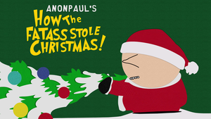 How The Fatass Stole Christmas by AnonPaul