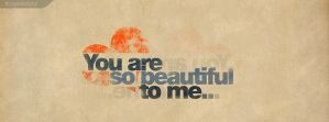 you're so beautiful by zeidroid