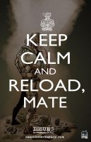 Keep Calm and Reload, Mate by pmason83