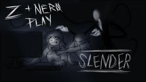 SLENDER STREAM - feat. Nero by LadyZolstice